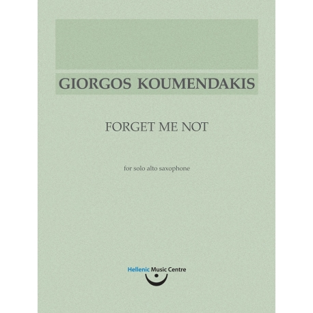 Koumendakis: Forget Me Not, for solo alto saxophone