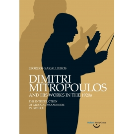 Sakallieros: Dimitri Mitropoulos and His Works in the 1920s