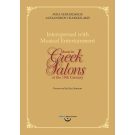 "Xepapadakou & Charkiolakis: ""Interspersed with Musical Entertainment"". Music in Greek Salons of the 19th Century"